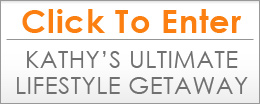 Click Here to Enter Kathy's Ultimate Lifestyle Getaway