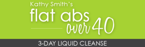 Flat Abs Over 40: 3-Day Liquid Cleanse