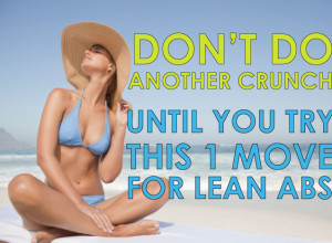 don't-do-another-crunch-until-you-try-this-1-move-for-lean-abs