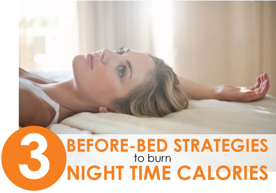 3 Before Bed Strategies To Burn Night Time Calories Kathy Smith