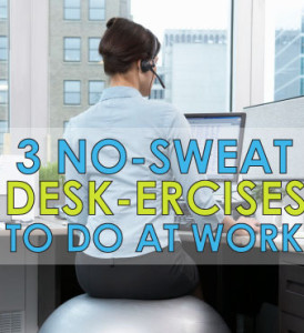 3-no-sweat-deskercises-to-do-at-work