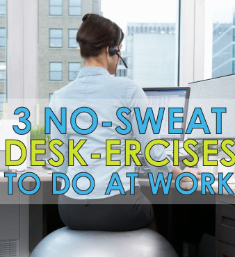 5 No-Sweat Desk-ercises To Do At Work - Kathy Smith