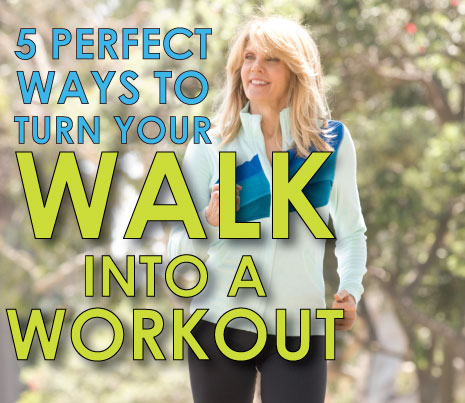 5-perfect-ways-to-turn-your-walk-into-a-workout