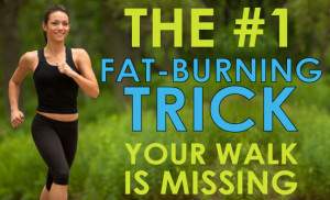 the-1-fat-burnign-trick-your-walk-is-missing