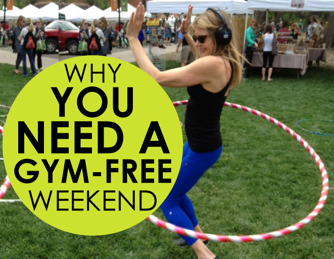 why-you-need-a-gym-free-weekend