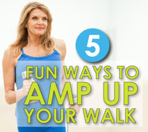 5-fun-ways-to-amp-up-your-walk