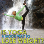 Is Yoga A Good Way To Lose Weight?