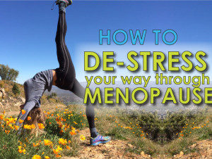 how-to-destress-your-way-through-menopause