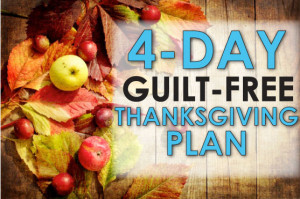Guilt Free Thanksgiving Plan To Forget The Bulge