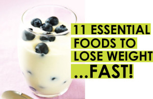 11-essentail-foods-to-lose-weight-fast