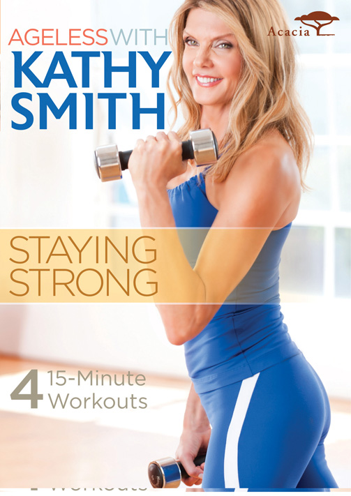 Kathy Smith Ageless Staying Strong