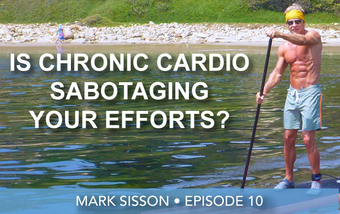 Mark Sisson episode 10 | mark sisson | is chronic cardio sabotaging your