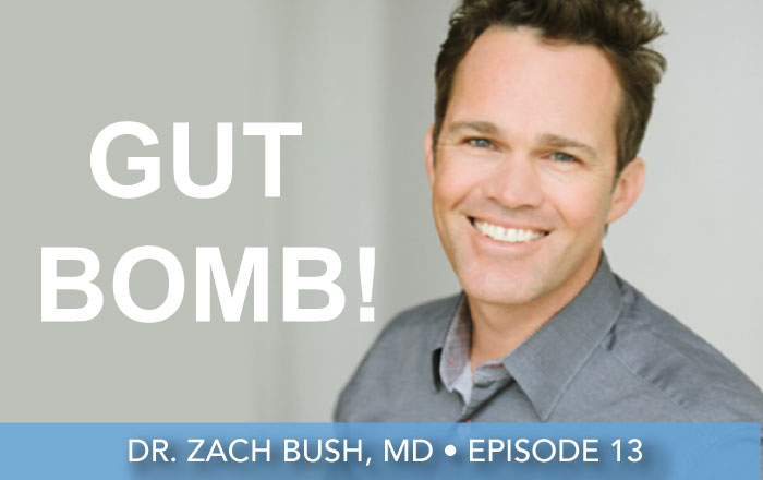 Episode 13 | Dr. Zach Bush, MD | Is Your Gut Working Against You?