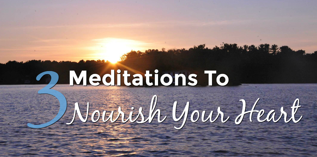 3 Meditations To Nourish Your Heart