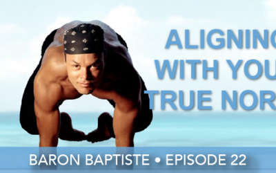 Episode 22 | Baron Baptiste | The True Power of Yoga
