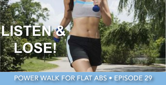 Episode 29 | Power Walk Away Belly Fat