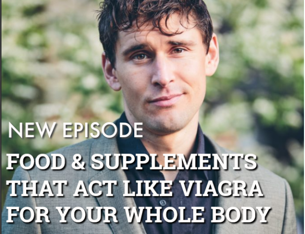 Episode 62 | Ben Greenfield | Foods and Supplements That Act Like Viagra For Your Whole Body